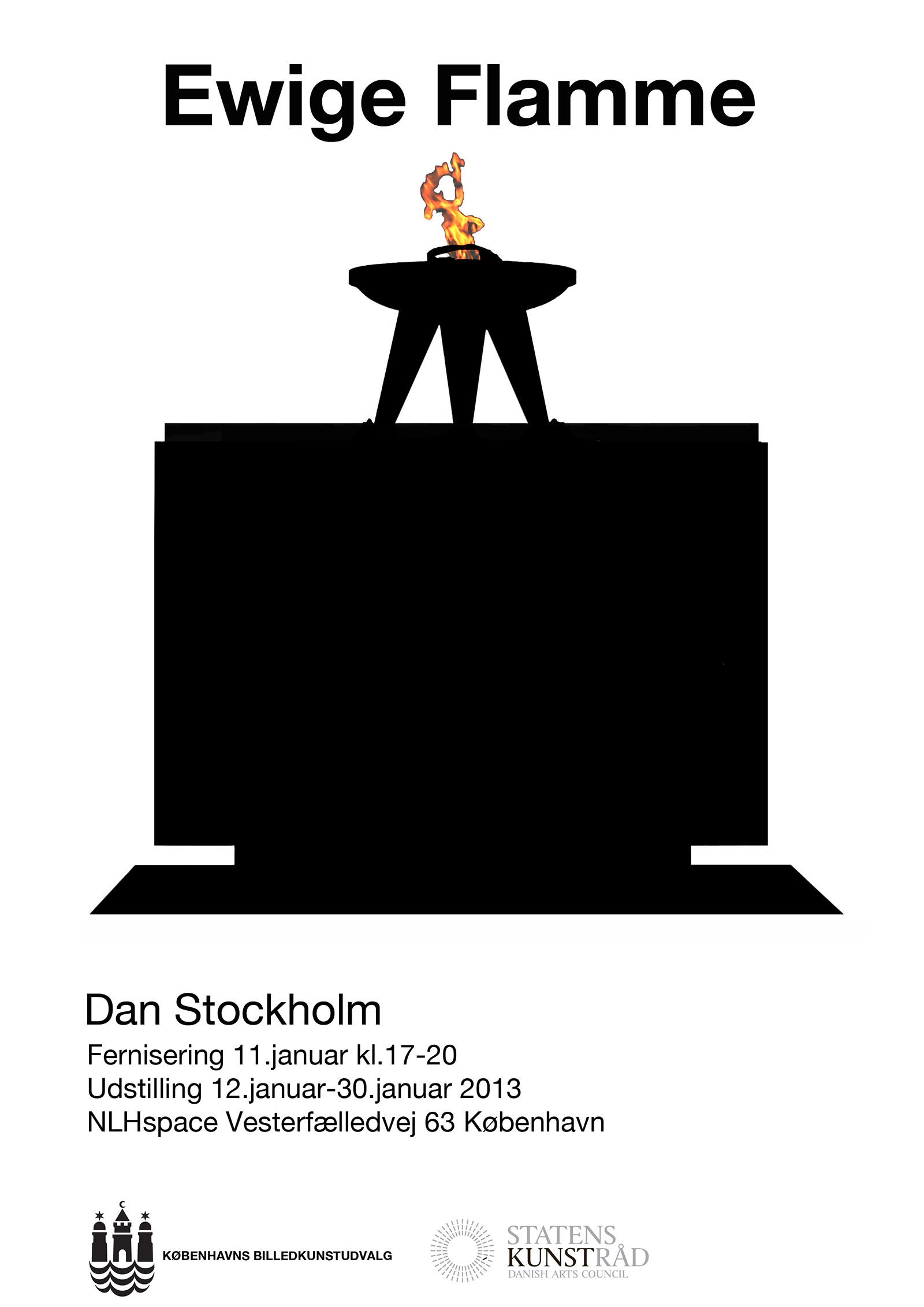 Poster for the exhibition of the work 'Ewige Flamme' by Dan Stockholm